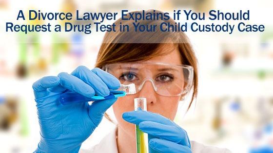 A Divorce Lawyer Explains if You Should Request a Drug Test
