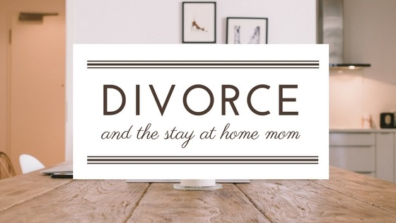 Divorce and the Stay at Home Mom - Attorney Kohm