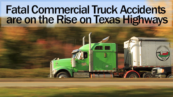 Fatal Commercial Truck Accidents on the Rise in Texas