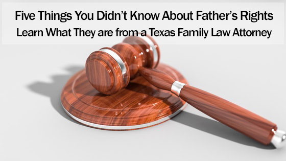 Five Things You Didn't Know About Father's Rights: Learn