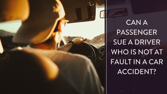 Can a Passenger Sue a Driver Who Is Not at Fault in a Car
