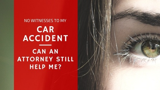 No Witnesses to My Car Accident? Can an Attorney Help Me?